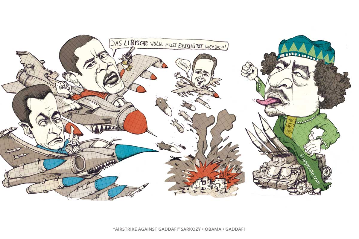 Airstrike against Gaddafi / Sarkozy / Obama / Gaddafi Karikatur © Anja Nolte anjanolte.com