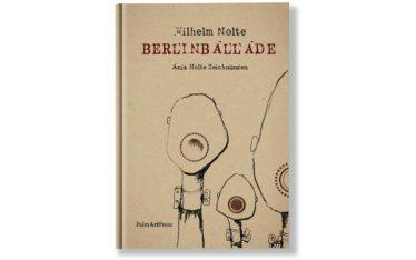 BelinBallade von Wilhelm Nolte mit Zeichnungen von Anja Nolte Verlag PalmArtPress